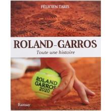 LIVRE ROLAND GARROS TOUTE UNE HISTOIRE